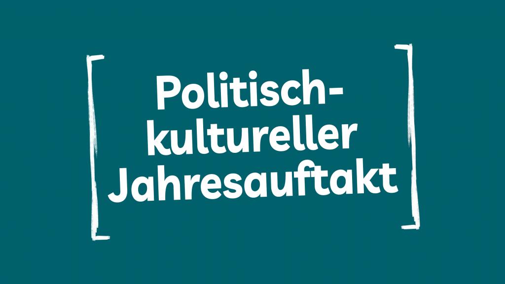 Politisch-kultureller Jahresauftakt